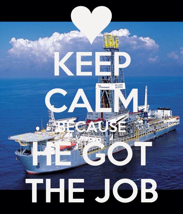 He's+Jobs KEEP CALM BECAUSE HE GOT THE JOB Poster   Jerrica   Keep ...
