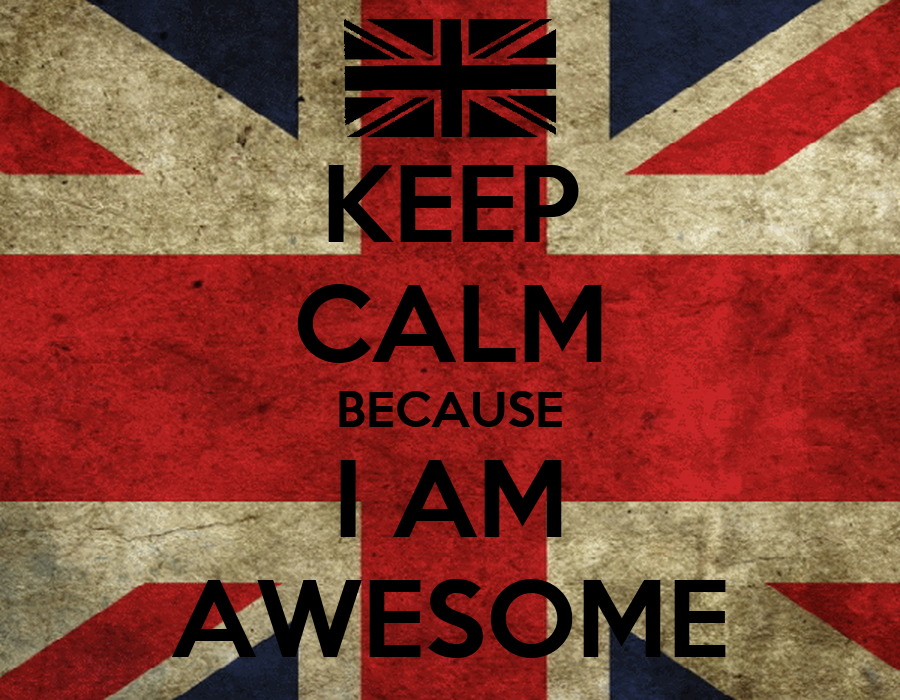 KEEP CALM BECAUSE I AM AWESOME Poster | british carrots | Keep Calm-o ...