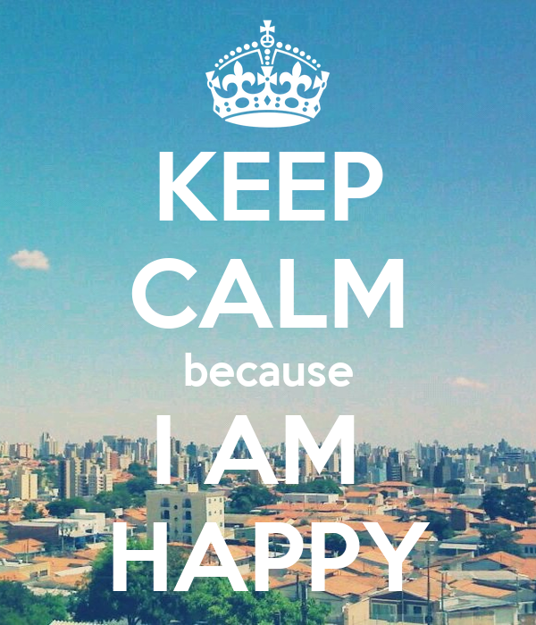 i am happy essays What makes you happy essay below is an essay on what makes you happy from anti essays i am happy with them and they are happy with me.