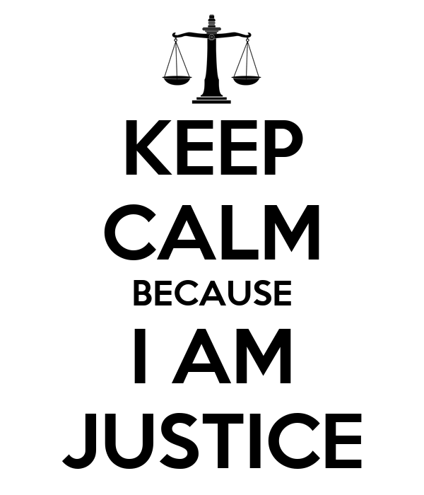 keep-calm-because-i-am-justice.png