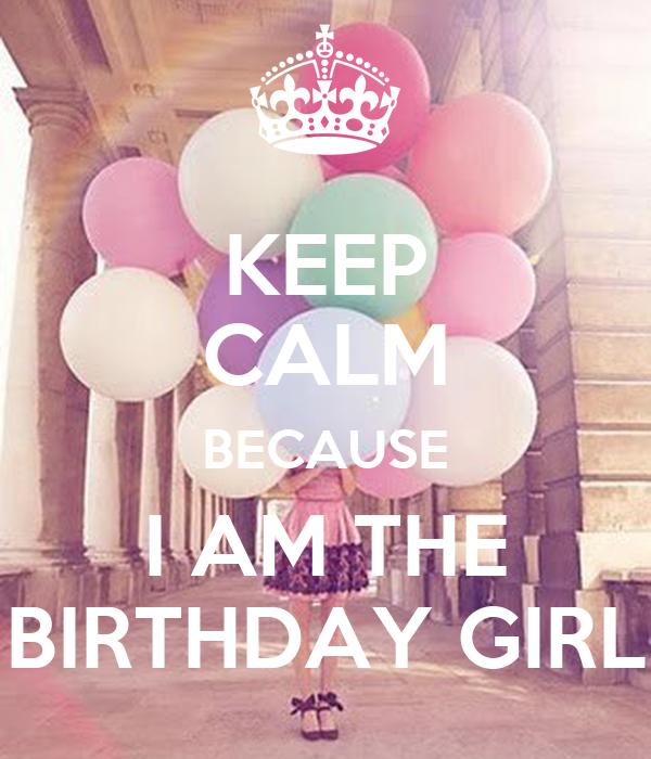 I Am Birthday Girl Cover Photos KEEP CALM BECAU...