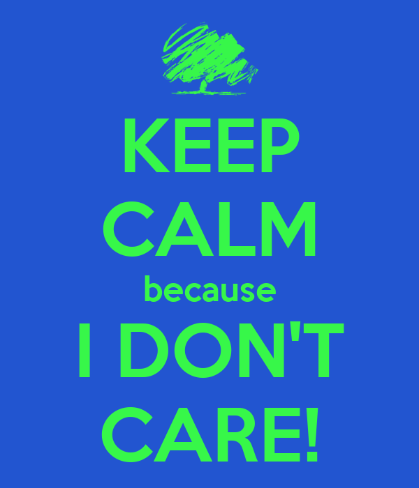 Don't Keep Calm And Slap Keep-calm-because-i-don-t-care