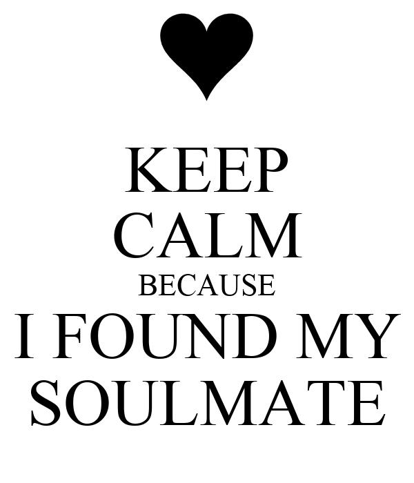 KEEP CALM BECAUSE I FOUND MY SOULMATE Poster | tucholeta