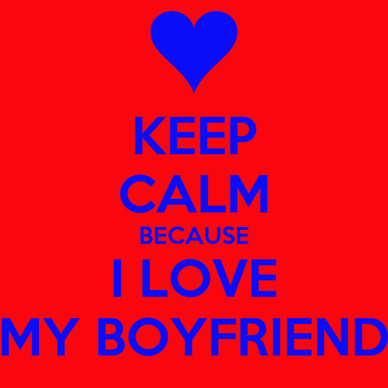 Keep Calm Because I Love My Boyfriend Wallpaper