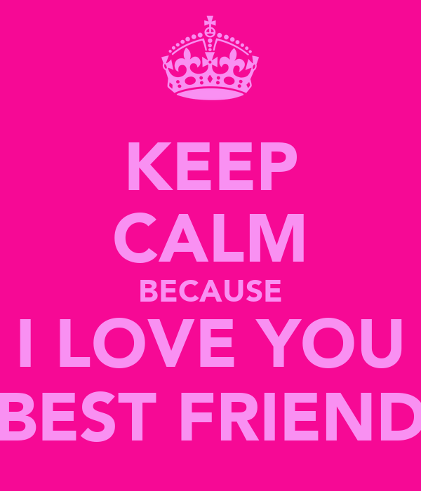 I Love U Friend Quotes: I Love You Best Friend Quotes. QuotesGram