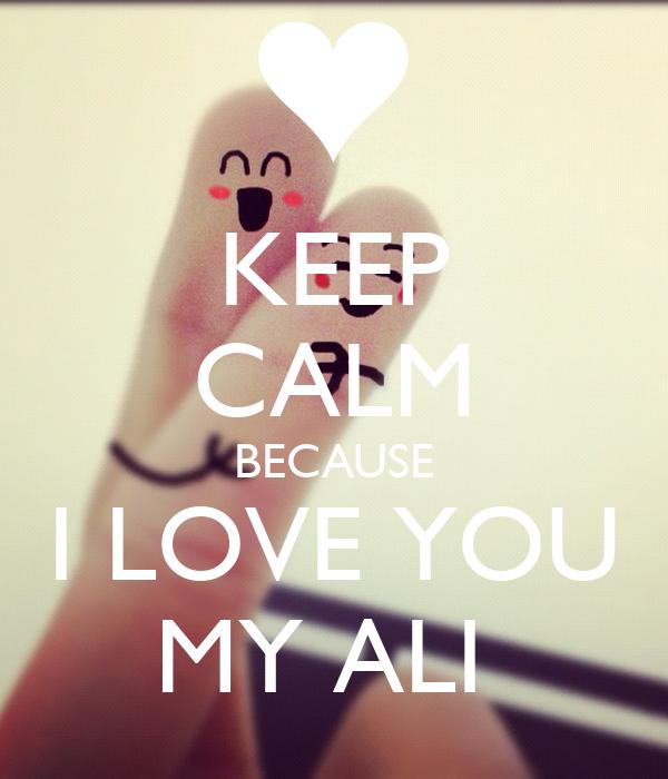 keep calm because i love you my ali poster alesio keep calm o matic