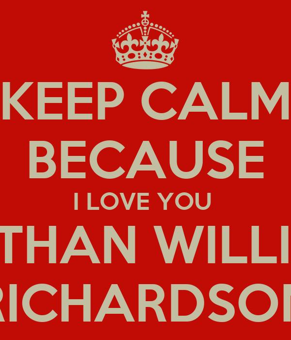 i Love Nathan Wallpaper Keep Calm Because i Love You