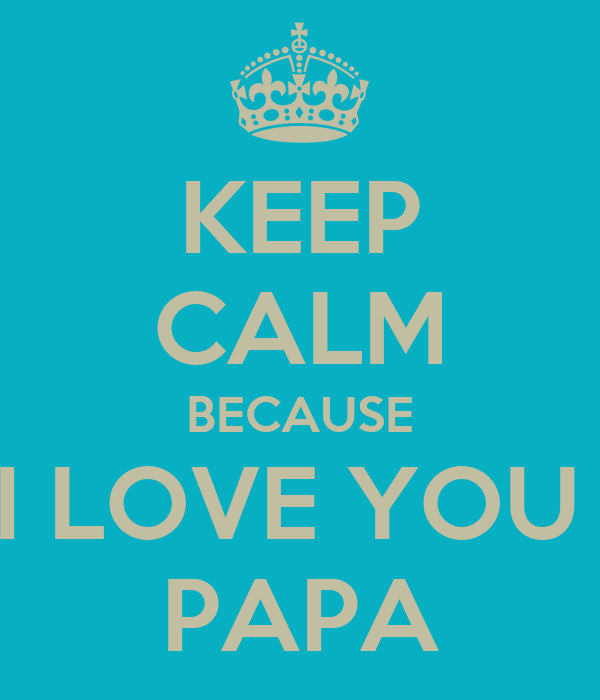 gallery for i love you papa