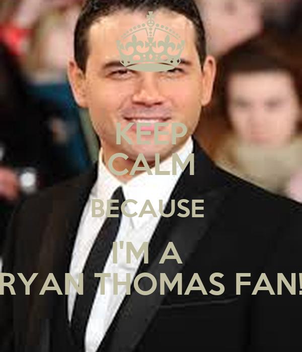 KEEP CALM BECAUSE I'M A RYAN THOMAS FAN! - keep-calm-because-i-m-a-ryan-thomas-fan