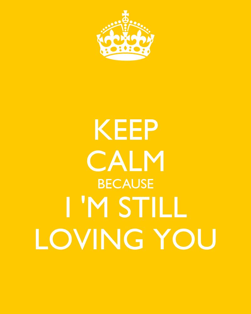 why still loving you:
