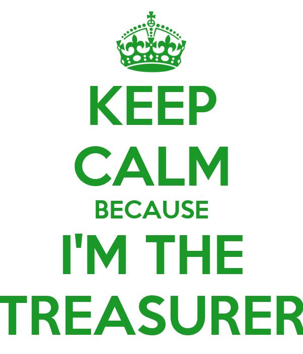keep calm because i m the treasurer poster christina keep calm o