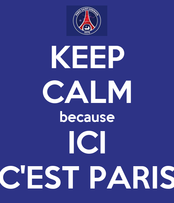 keep calm because ici c 39 est paris poster tiwilli972 keep calm o matic. Black Bedroom Furniture Sets. Home Design Ideas