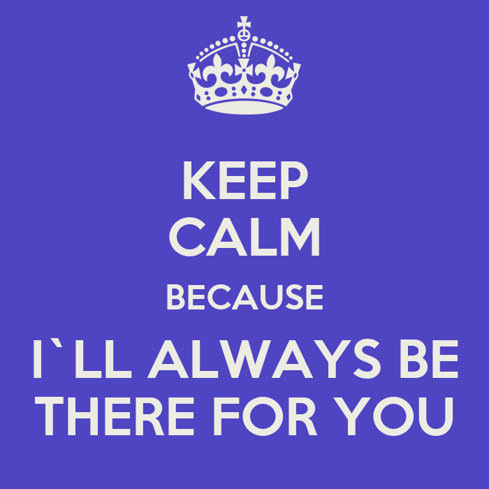 Quotes About Love Relationships: Ill Always Be There Quotes. QuotesGram