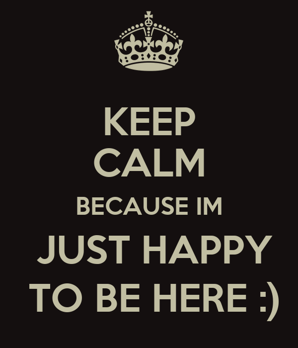 Hayling.... Keep-calm-because-im-just-happy-to-be-here-2