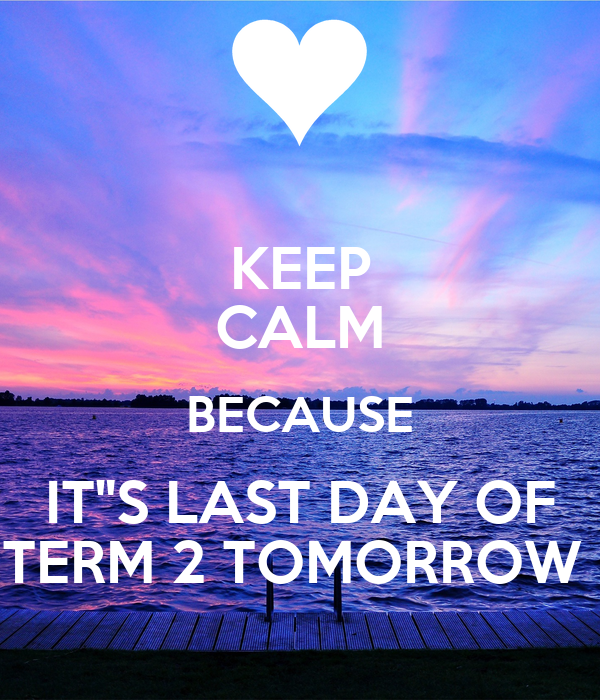 Image result for keep calm term 2 is nearly done