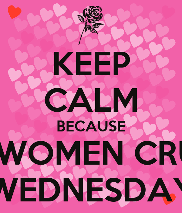 KEEP CALM BECAUSE ITS WOMEN CRUSH WEDNESDAY Poster | Eric ...