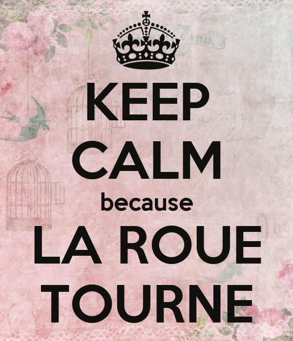 keep calm because la roue tourne poster magali keep calm o matic. Black Bedroom Furniture Sets. Home Design Ideas
