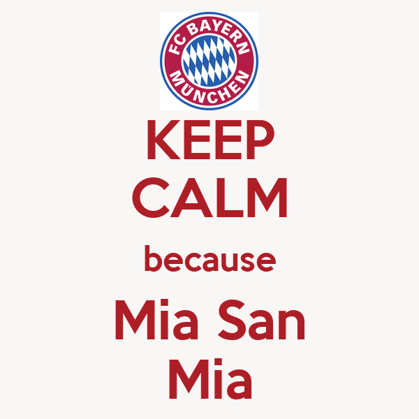 keep calm because mia san mia poster victoria keep calm o matic. Black Bedroom Furniture Sets. Home Design Ideas