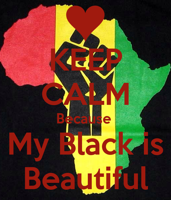 keep calm because my black is beautiful poster tye keep calm o matic. Black Bedroom Furniture Sets. Home Design Ideas