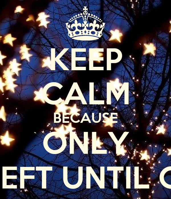 Until Christmas 99 Days Till Christmas.Keep Calm Because Only 99 Days Left Until Christmas Poster