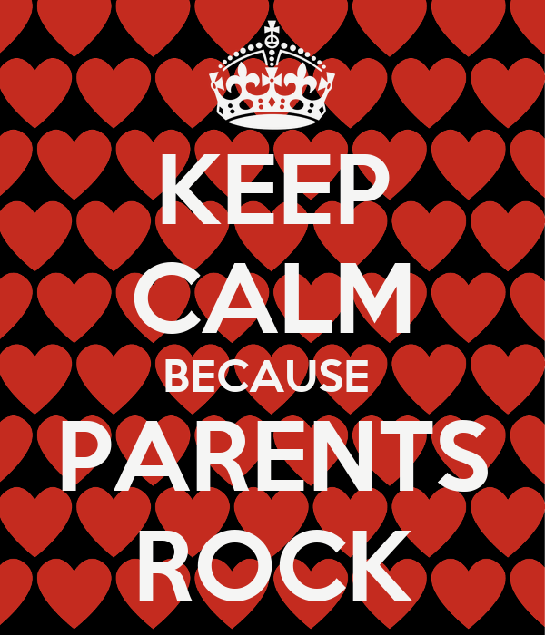 KEEP CALM BECAUSE PARENTS ROCK Poster | Lucy | Keep Calm-o-Matic