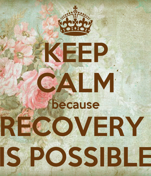 Courtesy of sd.keepcalm-o-matic.co.uk hero Ashley's story--from Underdog to Hero keep calm because recovery is possible 1