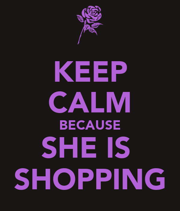 keep calm because she is shopping poster lolxx keep calm o matic. Black Bedroom Furniture Sets. Home Design Ideas