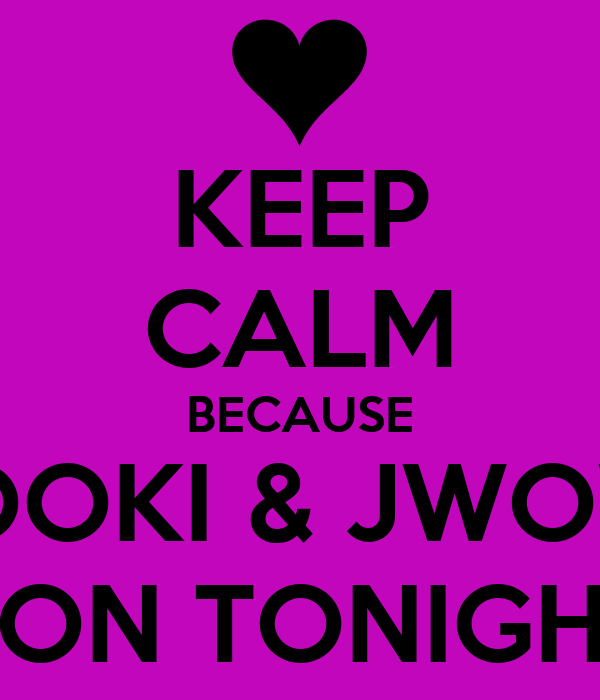 dont keep calm because will have tonight