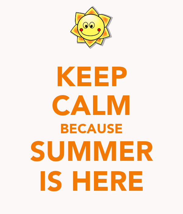 keep calm because summer is almost here Quotes