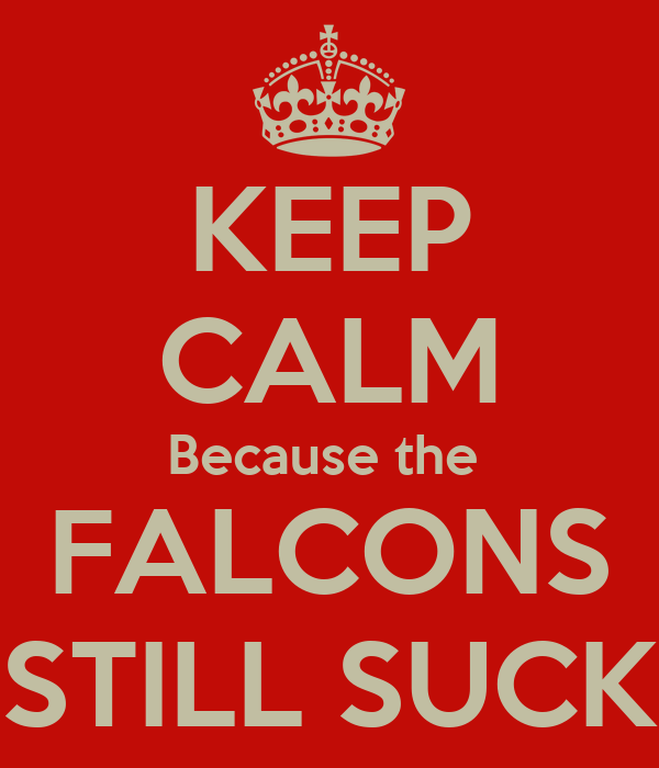 keep-calm-because-the-falcons-still-suck
