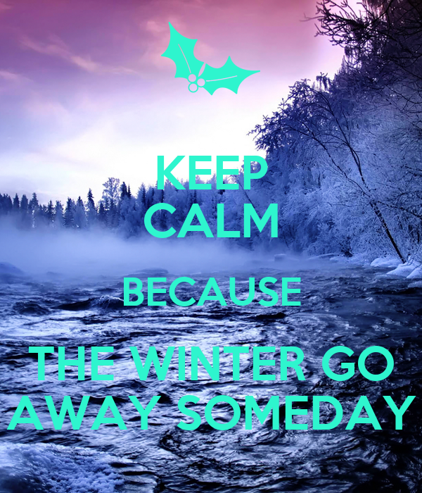Go away quotes winter 54 Sunshine