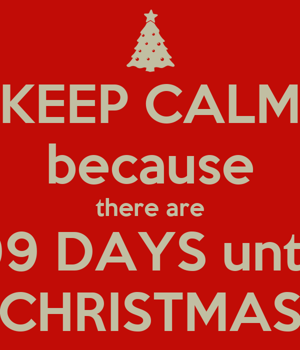 Until Christmas 99 Days Till Christmas.Keep Calm Because There Are 99 Days Until Christmas Poster