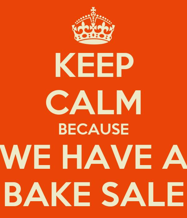 Bake Sale Poster We have a bake sale