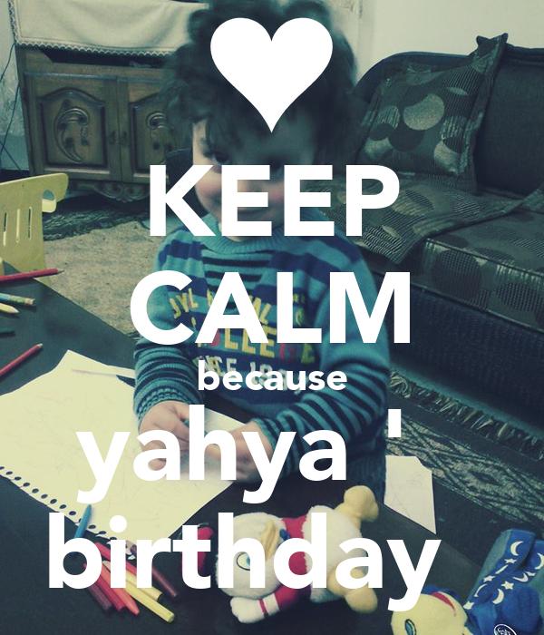 KEEP CALM because yahya ' birthday Poster | ljk | Keep Calm