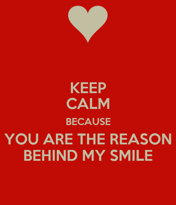 Keep Calm Because You Are The Reason Behind My Smile Poster Jp