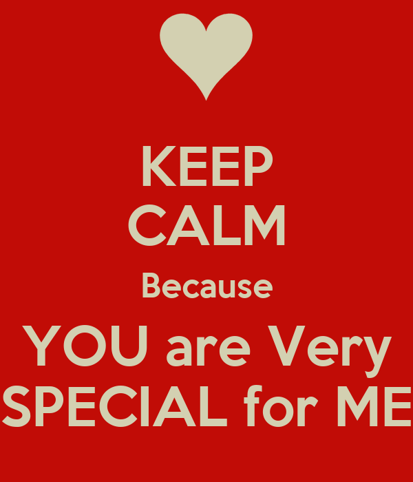 Keep Calm Because You Are Very Special For Me Poster Joaquim Silva