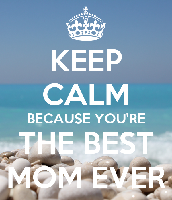 Mom You Are Simply The Best Pictures, Photos, and Images ... |You Are The Best Momma Ever