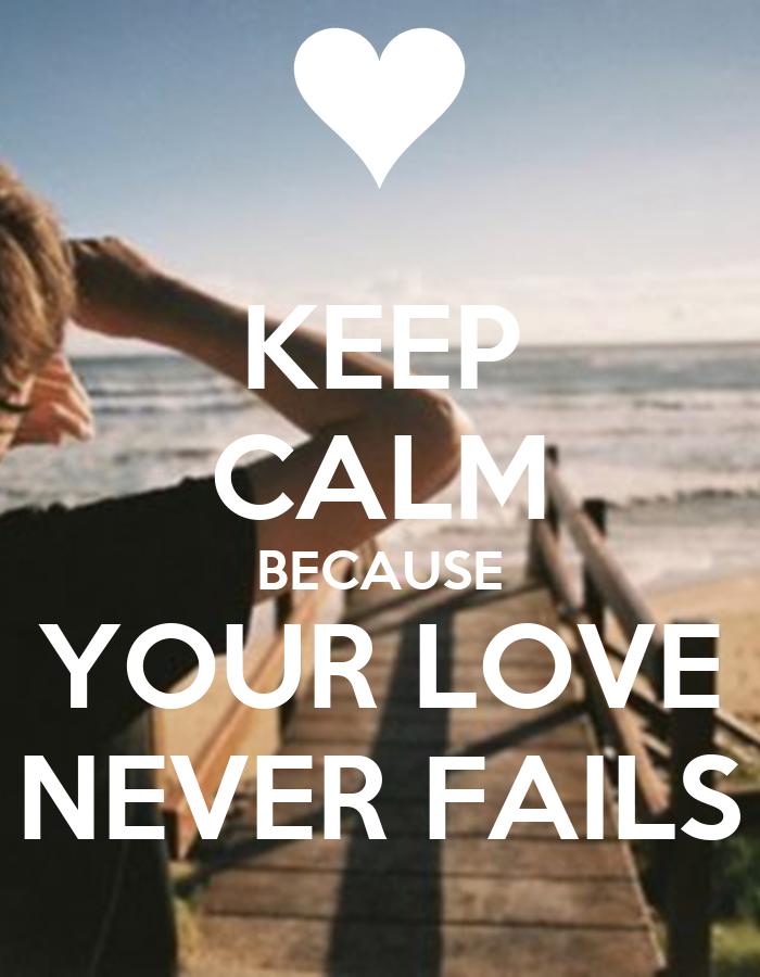 Love Never Fails Wallpaper Your Love Never Fails