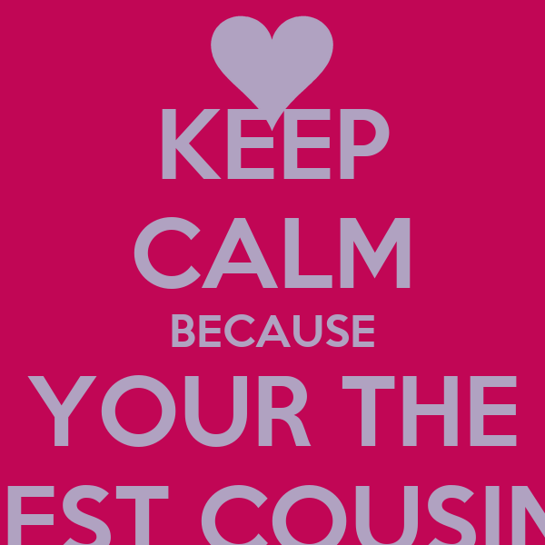 best cousin ever quotes quotesgram