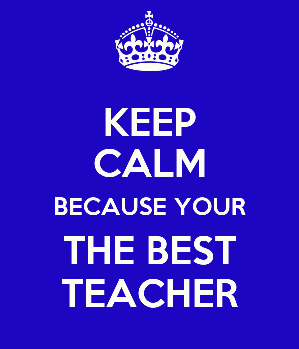 Keep calm because your the best teacher poster joanne for Free travel posters for teachers