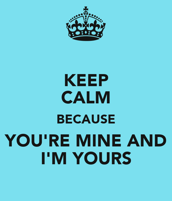 your mine im yours