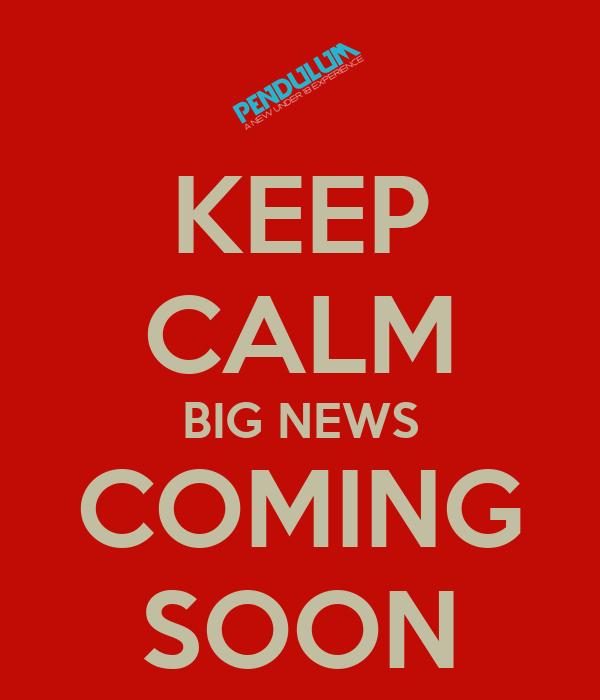 Keep Calm Big News Coming Soon Poster Markbarrett Keep