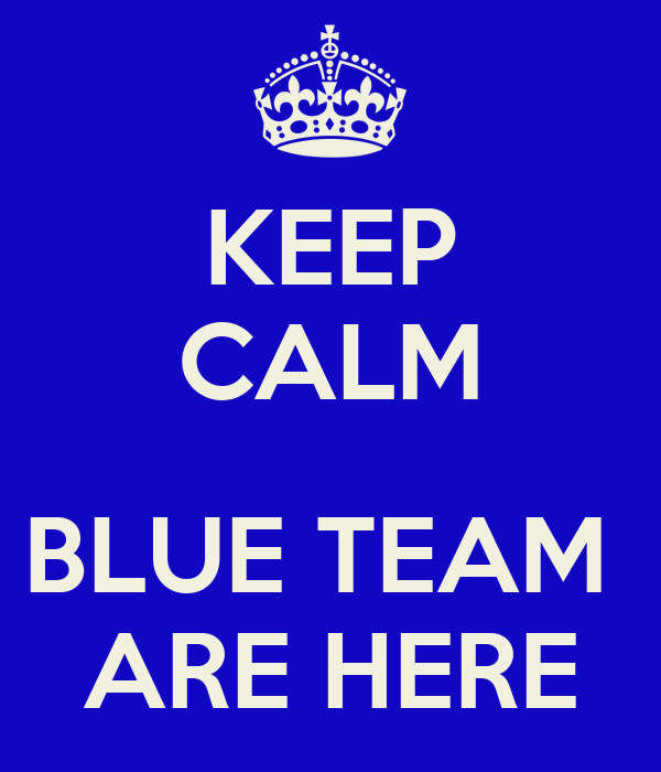 Keep Calm Blue Team Are Here Poster Paul Taylor Keep