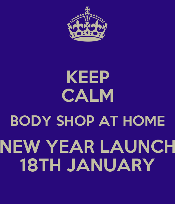 Keep calm body shop at home new year launch 18th january Shop at home