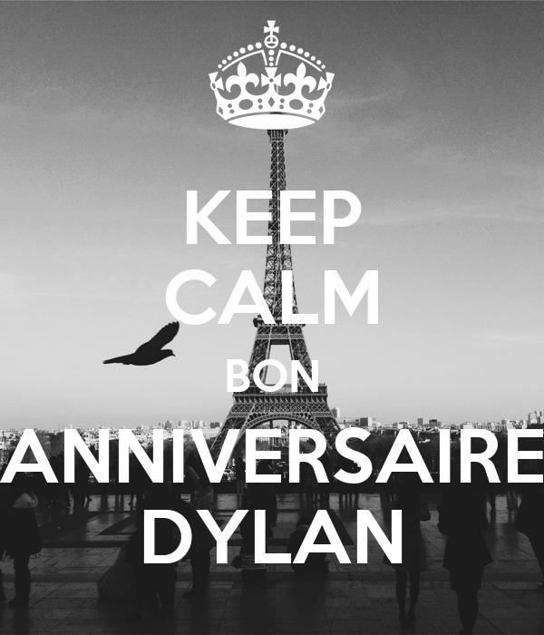Keep Calm Bon Anniversaire Dylan Poster Dylan Keep Calm O Matic