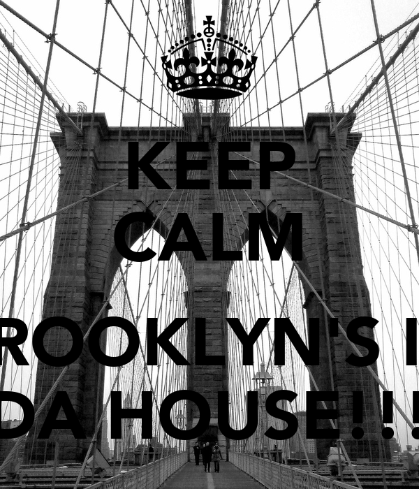 Keep calm brooklyn 39 s in da house poster dills keep for Buying a house in brooklyn