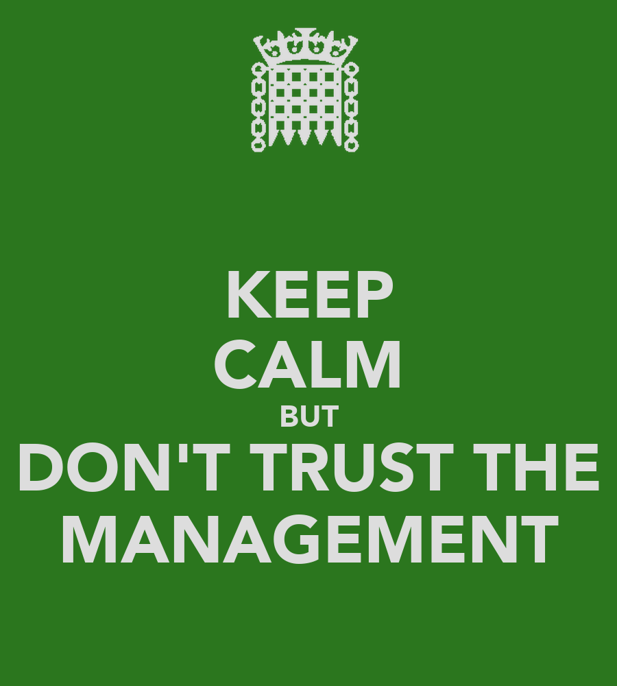 KEEP CALM BUT DON'T TRUST THE MANAGEMENT Poster
