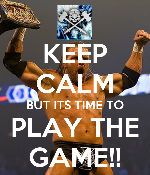 when is it time to 28 images it s time to pray don t  : keep calm but its time to play the game 3 from phidealhomes.co size 600 x 700 png 412kB