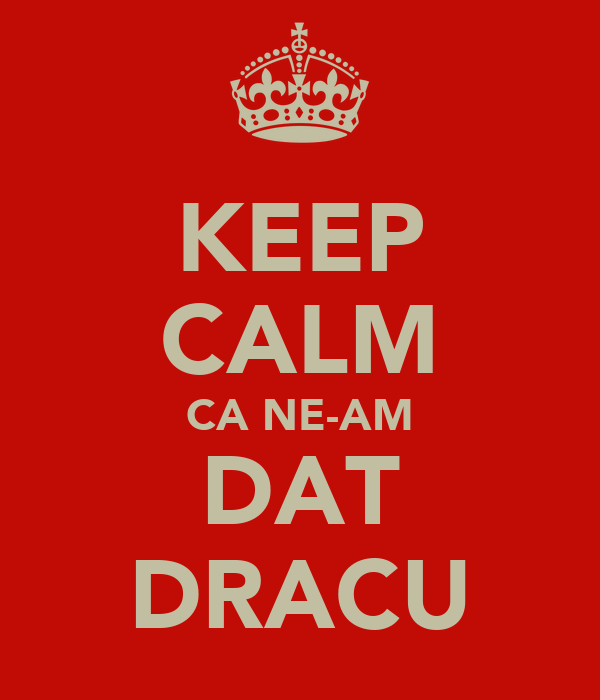 keep-calm-ca-ne-am-dat-dracu.png