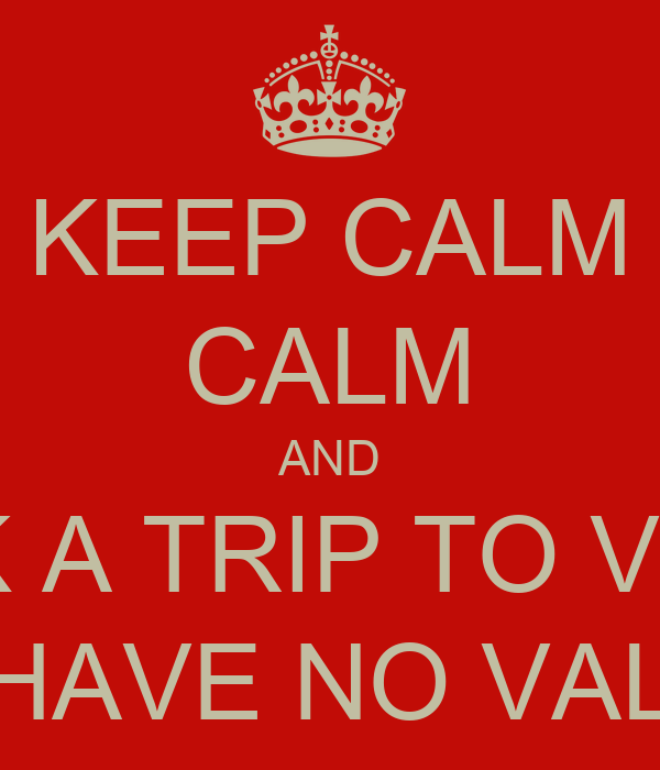 KEEP CALM CALM AND BOOK A TRIP TO VEGAS IF YOU HAVE NO VALENTINE ...